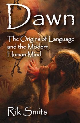 Dawn: The Origins of Language and the Modern Human Mind, 1st Edition (Paperback) book cover