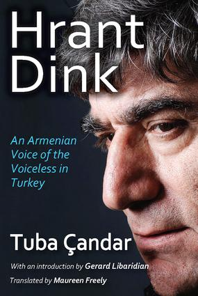 Hrant Dink: An Armenian Voice of the Voiceless in Turkey, 1st Edition (Paperback) book cover