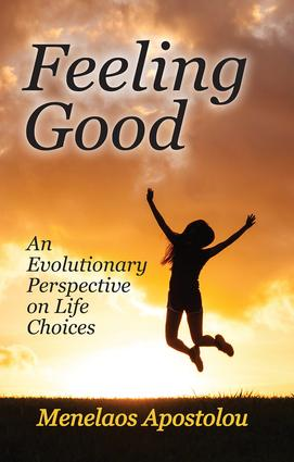 Feeling Good: An Evolutionary Perspective on Life Choices, 1st Edition (Hardback) book cover