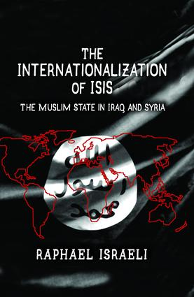 The Internationalization of ISIS: The Muslim State in Iraq and Syria, 1st Edition (Hardback) book cover
