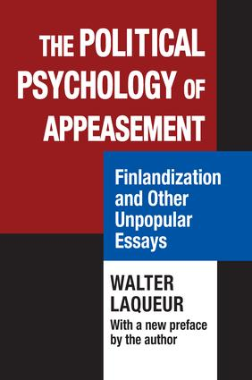 The Political Psychology of Appeasement: Finlandization and Other Unpopular Essays, 1st Edition (Paperback) book cover