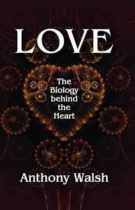 Love: The Biology Behind the Heart, 1st Edition (Hardback) book cover