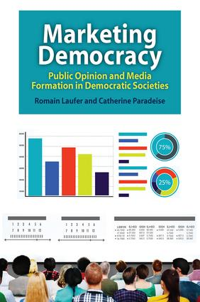 Marketing Democracy: Public Opinion and Media Formation in Democratic Societies, 1st Edition (Paperback) book cover