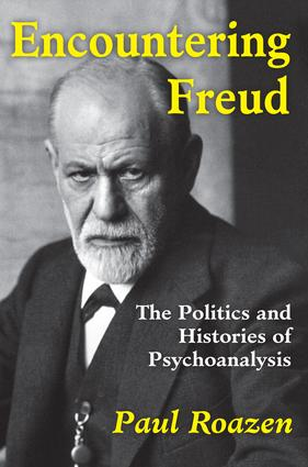 Encountering Freud: The Politics and Histories of Psychoanalysis, 1st Edition (Paperback) book cover