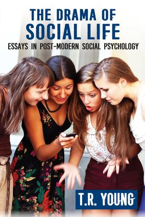 The Drama of Social Life: Essays in Post-Modern Social Psychology, 1st Edition (Paperback) book cover