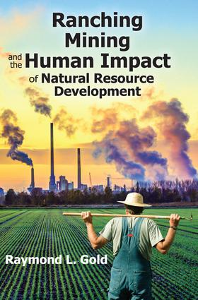 Ranching, Mining, and the Human Impact of Natural Resource Development: 1st Edition (Paperback) book cover