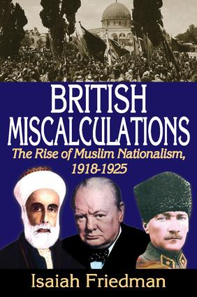 British Miscalculations: The Rise of Muslim Nationalism, 1918-1925, 1st Edition (Paperback) book cover