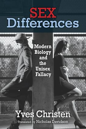 Sex Differences: Modern Biology and the Unisex Fallacy, 1st Edition (Paperback) book cover