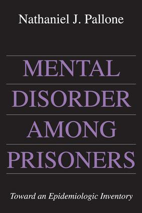 Mental Disorder Among Prisoners: Toward an Epidemiologic Inventory, 1st Edition (Paperback) book cover
