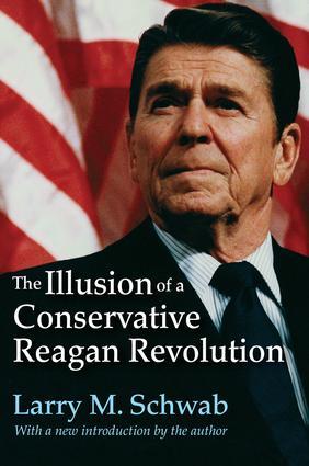 The Illusion of a Conservative Reagan Revolution book cover