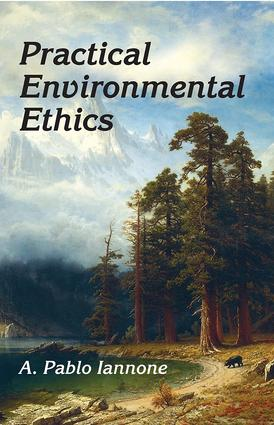 Practical Environmental Ethics: 1st Edition (Hardback) book cover