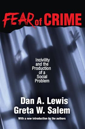 Fear of Crime: Incivility and the Production of a Social Problem, 1st Edition (Paperback) book cover