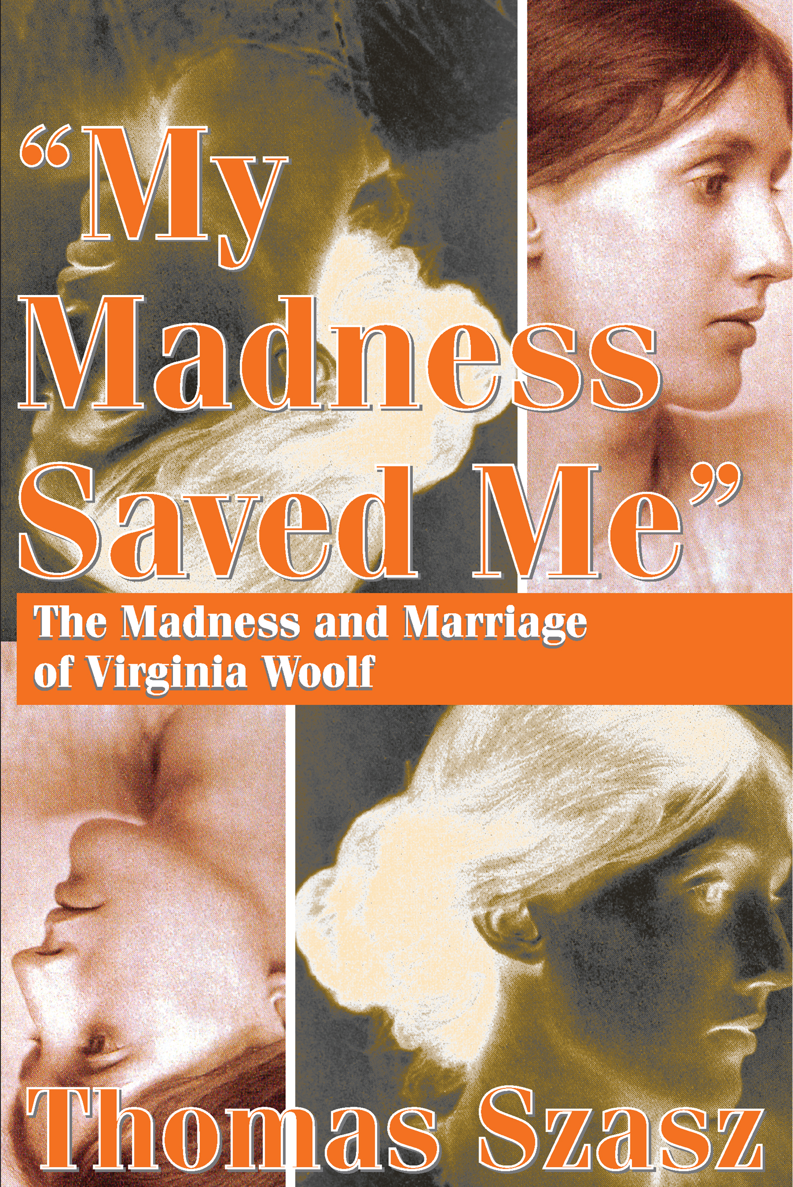 My Madness Saved Me: The Madness and Marriage of Virginia Woolf, 1st Edition (Paperback) book cover