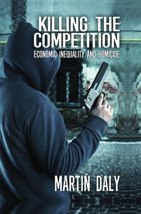 Killing the Competition: Economic Inequality and Homicide, 1st Edition (Hardback) book cover