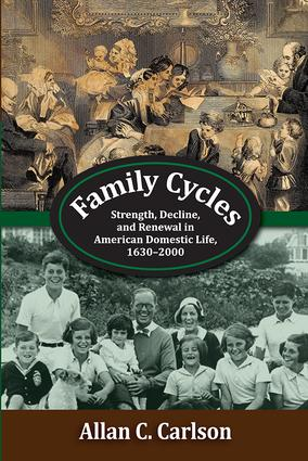 Family Cycles: Strength, Decline, and Renewal in American Domestic Life, 1630-2000, 1st Edition (Paperback) book cover
