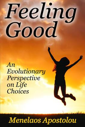Feeling Good: An Evolutionary Perspective on Life Choices, 1st Edition (e-Book) book cover