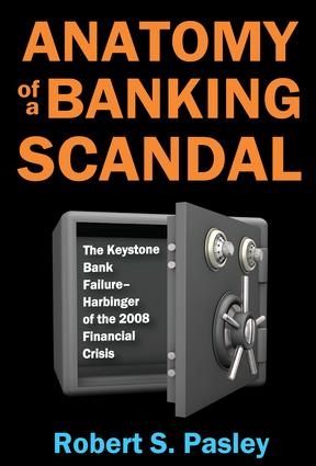 Anatomy of a Banking Scandal: The Keystone Bank Failure-Harbinger of the 2008 Financial Crisis, 1st Edition (Paperback) book cover