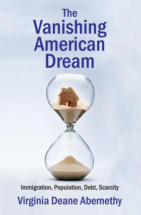The Vanishing American Dream: Immigration, Population, Debt, Scarcity, 1st Edition (Paperback) book cover