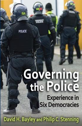Governing the Police: Experience in Six Democracies, 1st Edition (Paperback) book cover