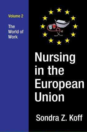 Nursing in the European Union: The World of Work, 1st Edition (Hardback) book cover