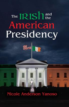 The Irish and the American Presidency book cover