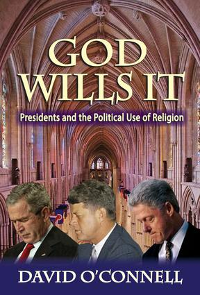 God Wills it: Presidents and the Political Use of Religion book cover