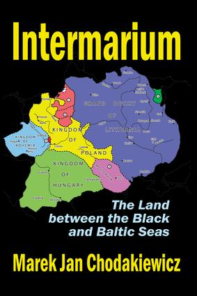 Intermarium: The Land Between the Black and Baltic Seas, 1st Edition (Paperback) book cover