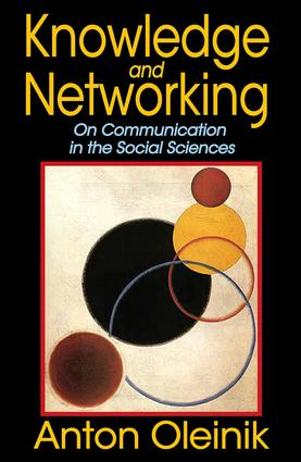 Knowledge and Networking: On Communication in the Social Sciences, 1st Edition (Paperback) book cover