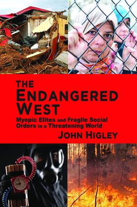 The Endangered West: Myopic Elites and Fragile Social Orders in a Threatening World, 1st Edition (Hardback) book cover
