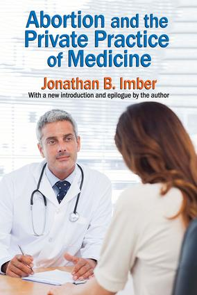 Abortion and the Private Practice of Medicine: 1st Edition (Paperback) book cover