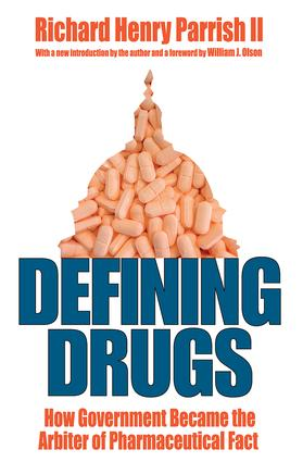 Defining Drugs: How Government Became the Arbiter of Pharmaceutical Fact, 1st Edition (Paperback) book cover