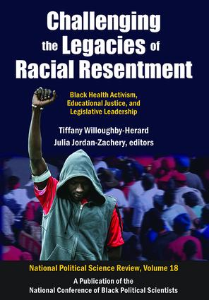 Challenging the Legacies of Racial Resentment: Black Health Activism, Educational Justice, and Legislative Leadership, 1st Edition (Paperback) book cover