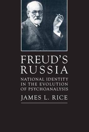 Freud's Russia: National Identity in the Evolution of Psychoanalysis, 1st Edition (Paperback) book cover