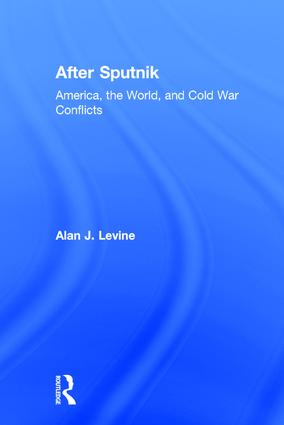 After Sputnik: America, the World, and Cold War Conflicts, 1st Edition (Paperback) book cover