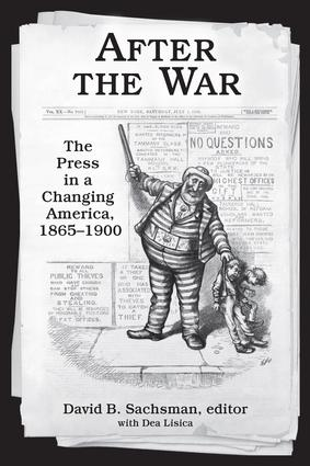 After the War: The Press in a Changing America, 1865–1900, 1st Edition (Hardback) book cover