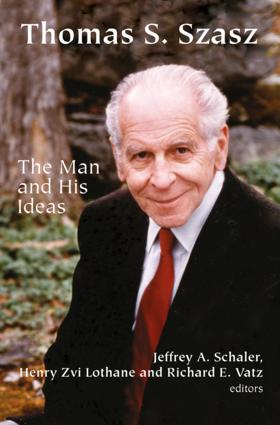 Thomas S. Szasz: The Man and His Ideas, 1st Edition (Hardback) book cover