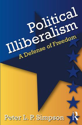 Political Illiberalism: A Defense of Freedom book cover