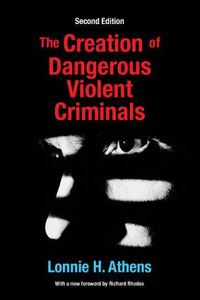 The Creation of Dangerous Violent Criminals: 2nd Edition (Paperback) book cover
