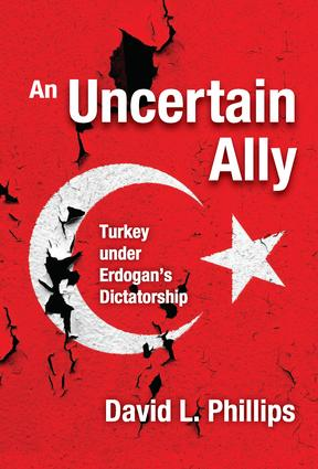 An Uncertain Ally: Turkey under Erdogan's Dictatorship (Paperback) book cover