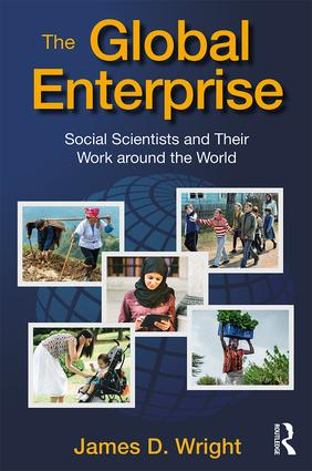 The Global Enterprise: Social Scientists and Their Work around the World book cover