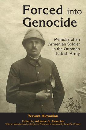 Forced into Genocide: Memoirs of an Armenian Soldier in the Ottoman Turkish Army book cover