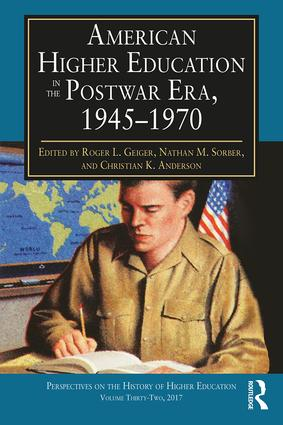 American Higher Education in the Postwar Era, 1945-1970: 1st Edition (Paperback) book cover
