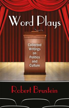 Word Plays: Collected Writings on Politics and Culture book cover