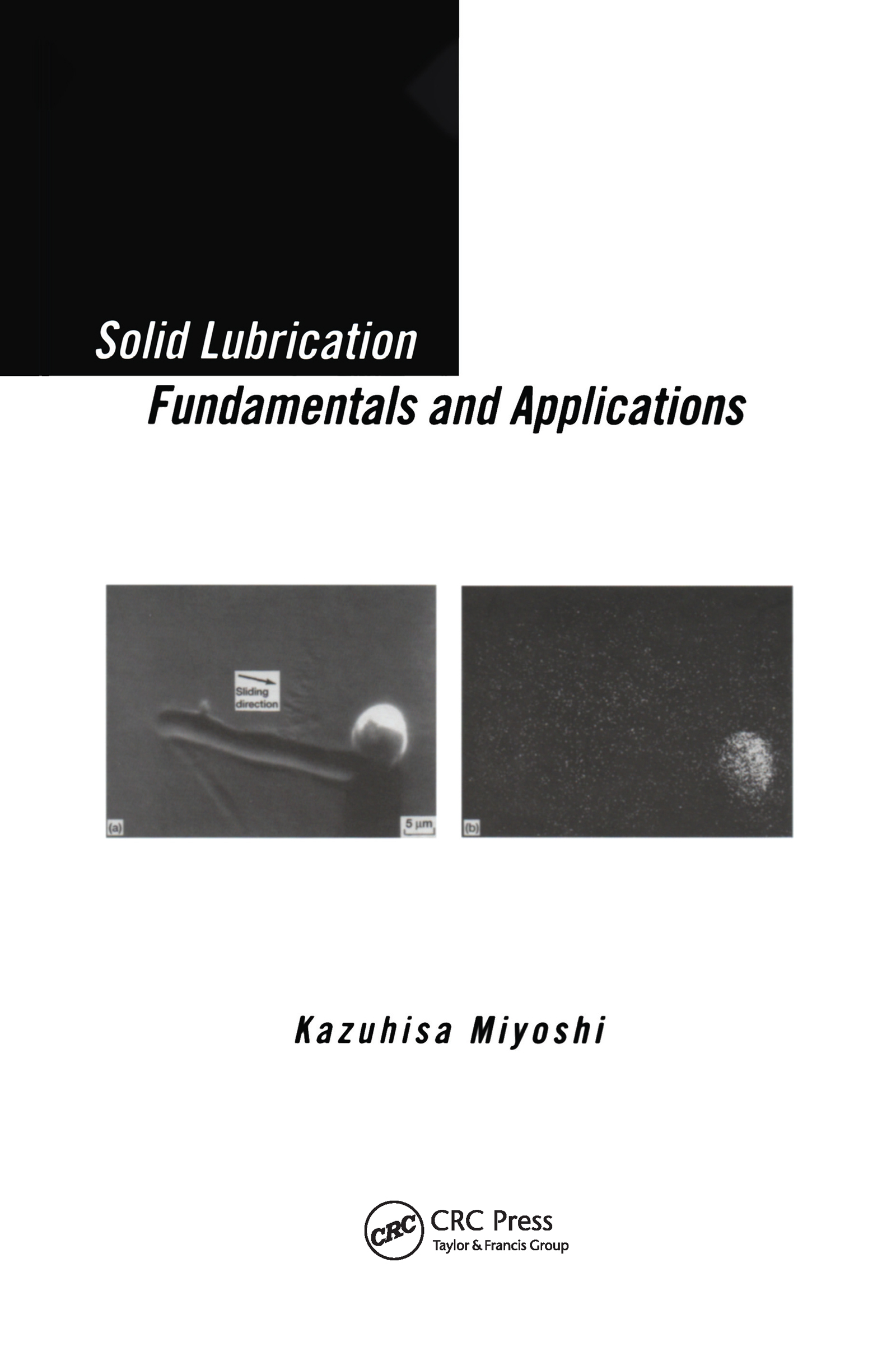 Solid Lubrication Fundamentals and Applications