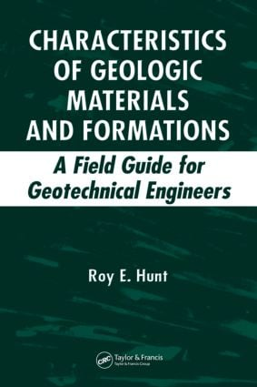 Characteristics of Geologic Materials and Formations: A Field Guide for Geotechnical Engineers, 1st Edition (Hardback) book cover