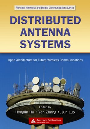 Distributed Antenna Systems: Open Architecture for Future Wireless Communications, 1st Edition (Hardback) book cover