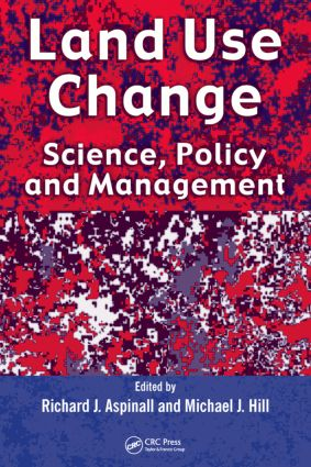 Land Use Change: Science, Policy and Management (Hardback) book cover