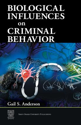 Biological Influences on Criminal Behavior: 1st Edition (Hardback) book cover