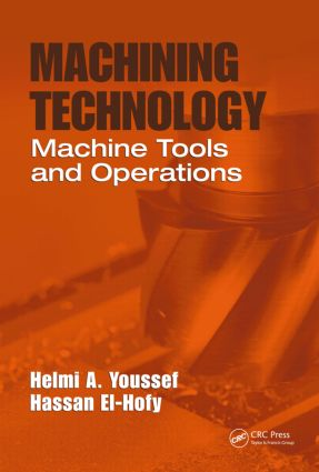 Machining Technology: Machine Tools and Operations, 1st Edition (Hardback) book cover