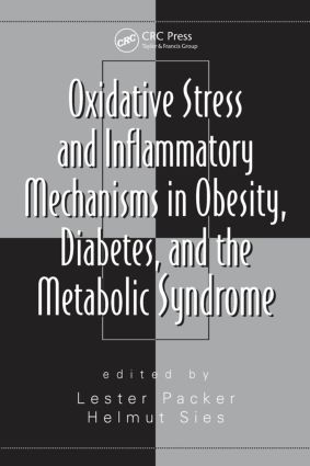 Oxidative Stress and Inflammatory Mechanisms in Obesity, Diabetes, and the Metabolic Syndrome: 1st Edition (Hardback) book cover